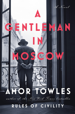 The cover of A Gentleman in Moscow by Amor Towles
