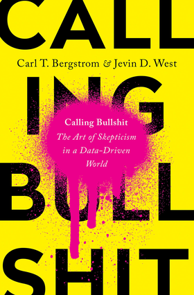 The cover of Calling Bullshit by Carl T. Bergstrom and Jevin D. West