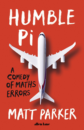 The cover of Humble Pi by Matt Parker