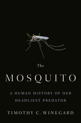 The cover of The Mosquito by Timothy C. Winegard