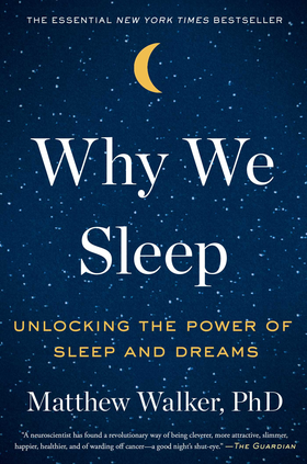 The cover of Why We Sleep by Matthew Walker